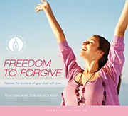 Freedom to Forgive: Release the Burdens of Your Past with Love