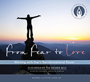 From Fear to Love: Working with Fear's Transformational Power