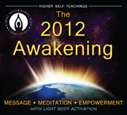 2012 Awakening: Message, Meditation, Empowerment